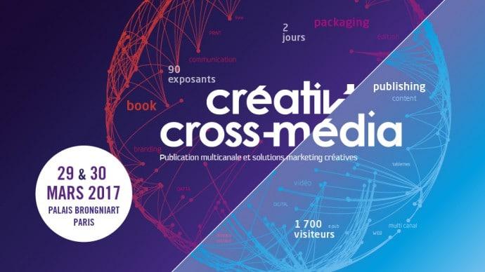Créativ'Cross-Média : le salon de la communication Cross Canal